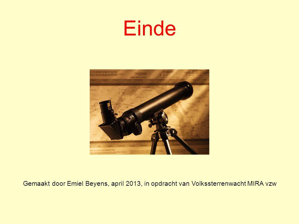 Einde Gemaakt door Emiel Beyens, april 2013, in opdracht van Volkssterrenwacht MIRA vzw