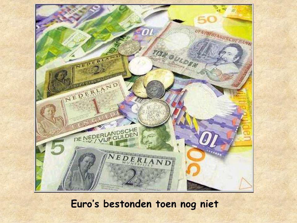 Euro's bestonden toen nog niet