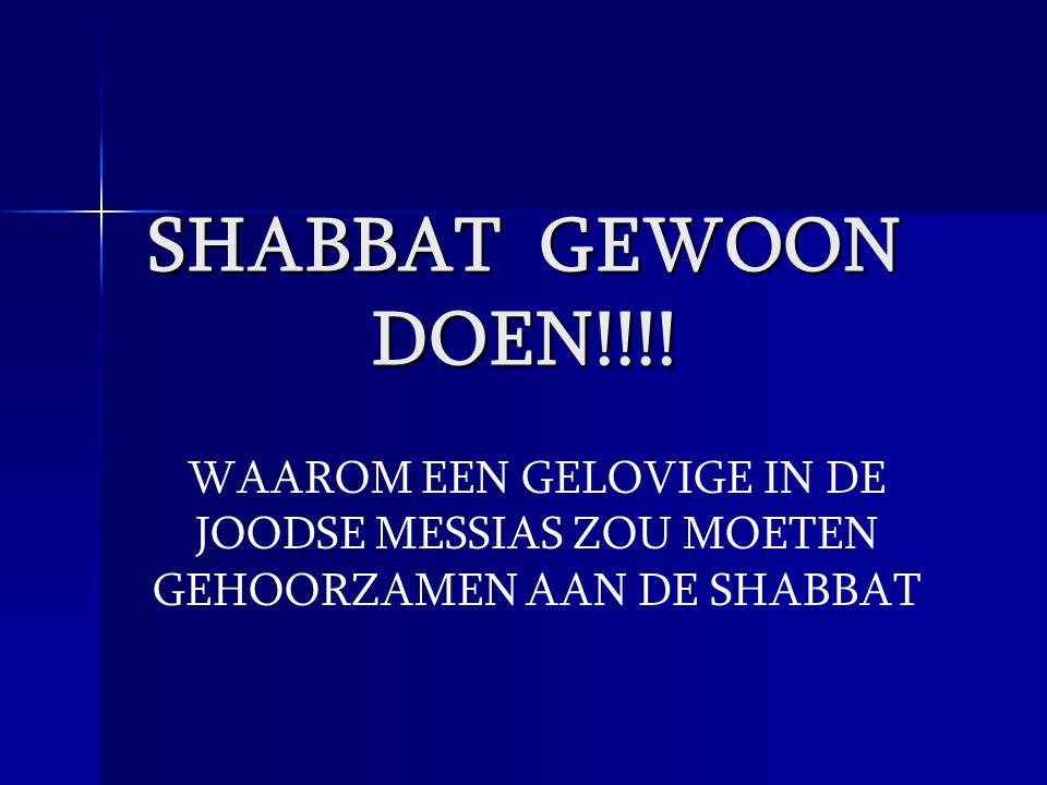 Vele gelovigen in Yahshua geloven dat de Shabbat als een gebod werd ingesteld in hoofdstuk 2 van Genesis.