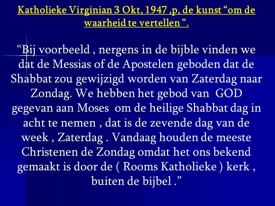 """Katholieke Virginian 3 Okt, 1947,p, de kunst """"om de waarheid te vertellen """". """"Bij voorbeeld, nergens in de bijble vinden we dat de Messias of de Apost"""