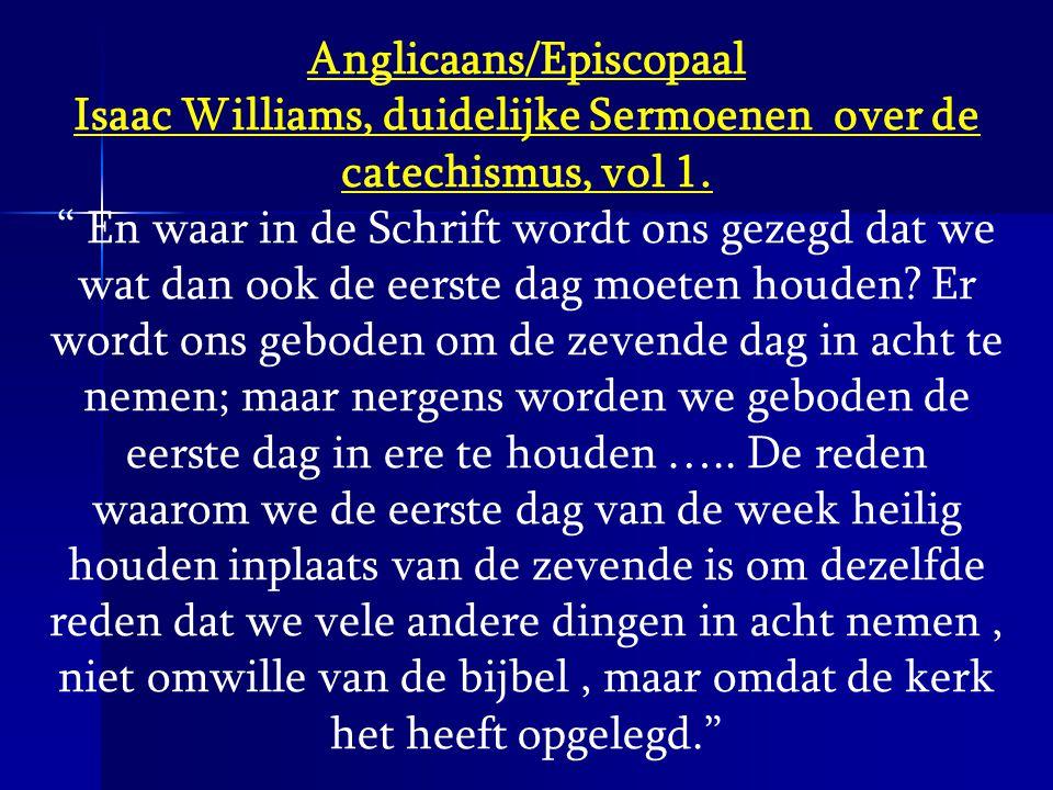 """Anglicaans/Episcopaal Isaac Williams, duidelijke Sermoenen over de catechismus, vol 1. """" En waar in de Schrift wordt ons gezegd dat we wat dan ook de"""
