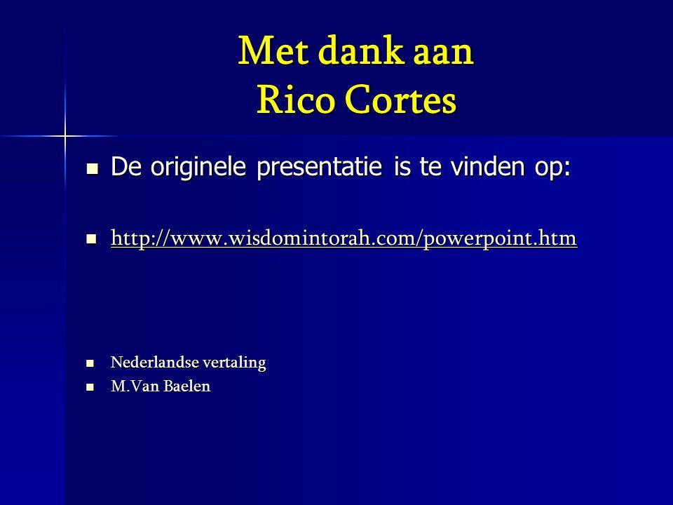 Met dank aan Rico Cortes  De originele presentatie is te vinden op:  http://www.wisdomintorah.com/powerpoint.htm http://www.wisdomintorah.com/powerp