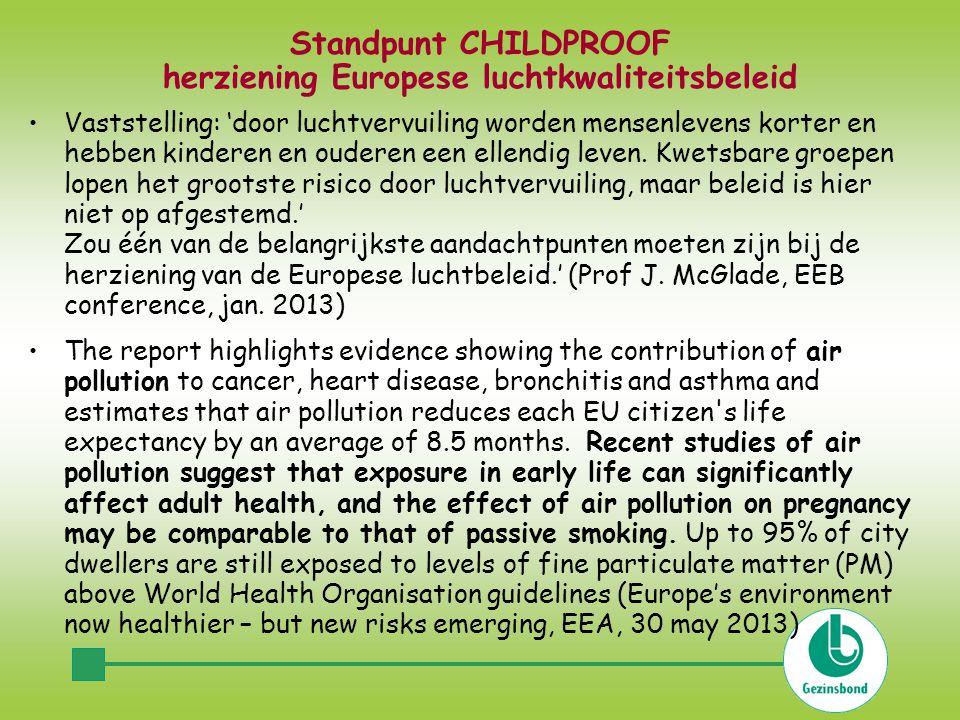 Standpunt CHILDPROOF herziening Europese luchtkwaliteitsbeleid •Vaststelling: 'door luchtvervuiling worden mensenlevens korter en hebben kinderen en ouderen een ellendig leven.