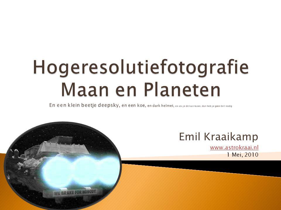 Emil Kraaikamp www.astrokraai.nl 1 Mei, 2010