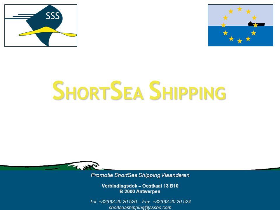 S HORT S EA S HIPPING Promotie ShortSea Shipping Vlaanderen Verbindingsdok – Oostkaai 13 B10 B-2000 Antwerpen Tel: +32(0)3-20.20.520 – Fax: +32(0)3-20.20.524 shortseashipping@sssbe.com