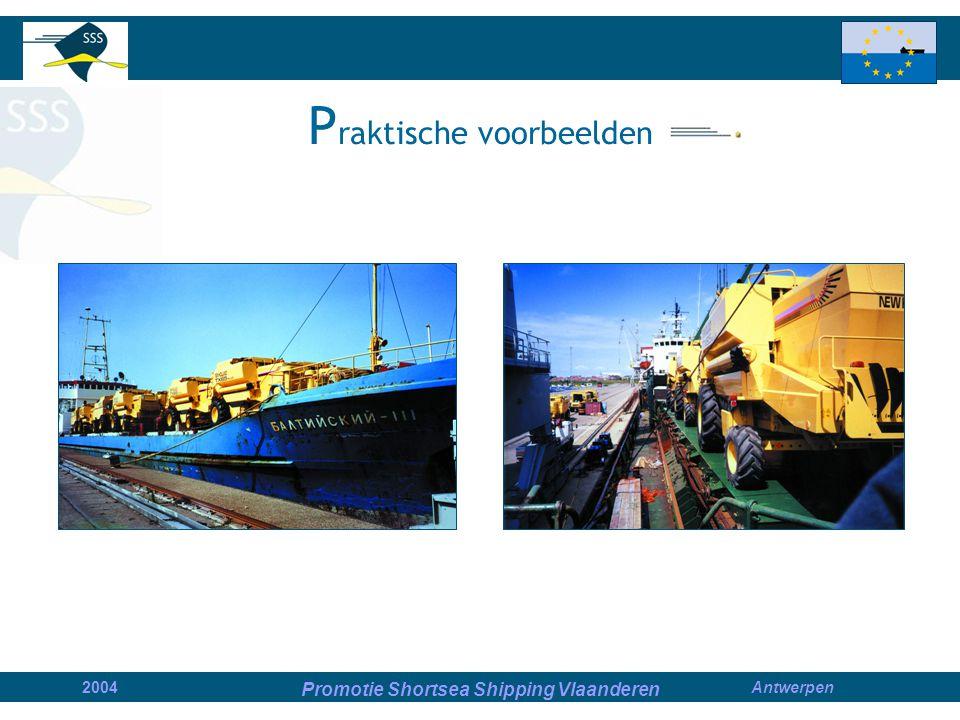 Promotie Shortsea Shipping Vlaanderen 2004Antwerpen P raktische voorbeelden