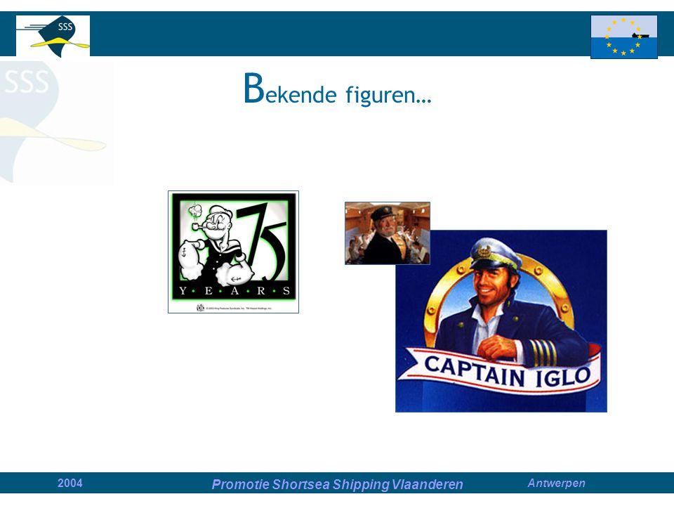 Promotie Shortsea Shipping Vlaanderen 2004Antwerpen B ekende figuren…