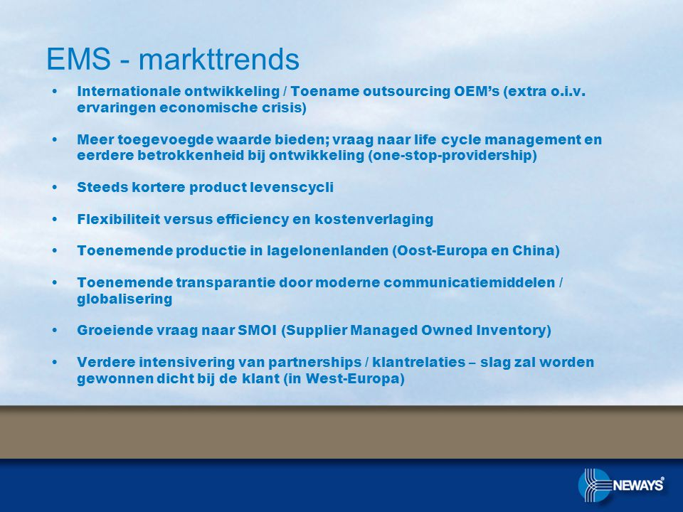 EMS - markttrends •Internationale ontwikkeling / Toename outsourcing OEM's (extra o.i.v.
