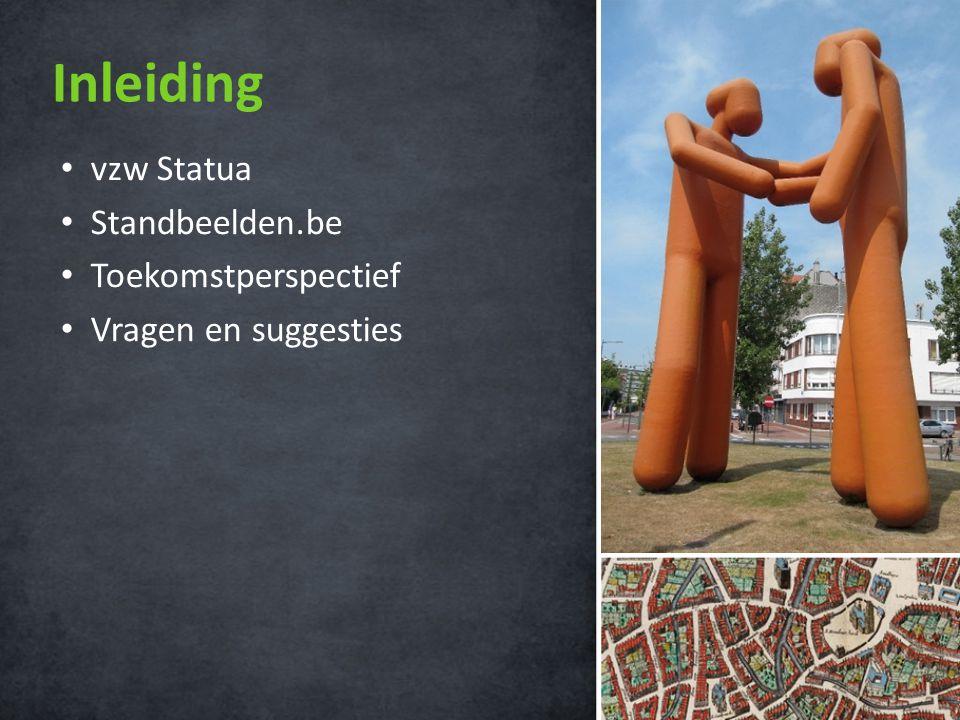 Inleiding • vzw Statua • Standbeelden.be • Toekomstperspectief • Vragen en suggesties
