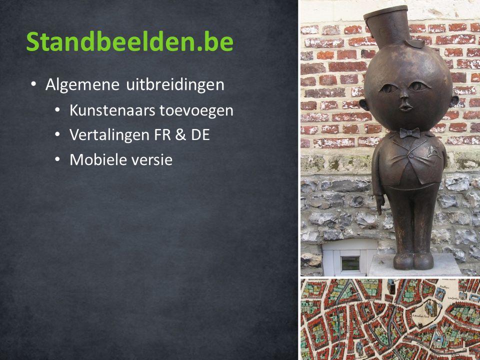 Standbeelden.be • Algemene uitbreidingen • Kunstenaars toevoegen • Vertalingen FR & DE • Mobiele versie