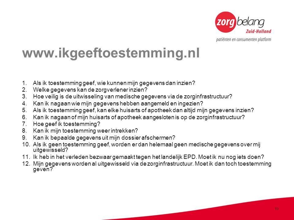 10 www.ikgeeftoestemming.nl 1.Als ik toestemming geef, wie kunnen mijn gegevens dan inzien.