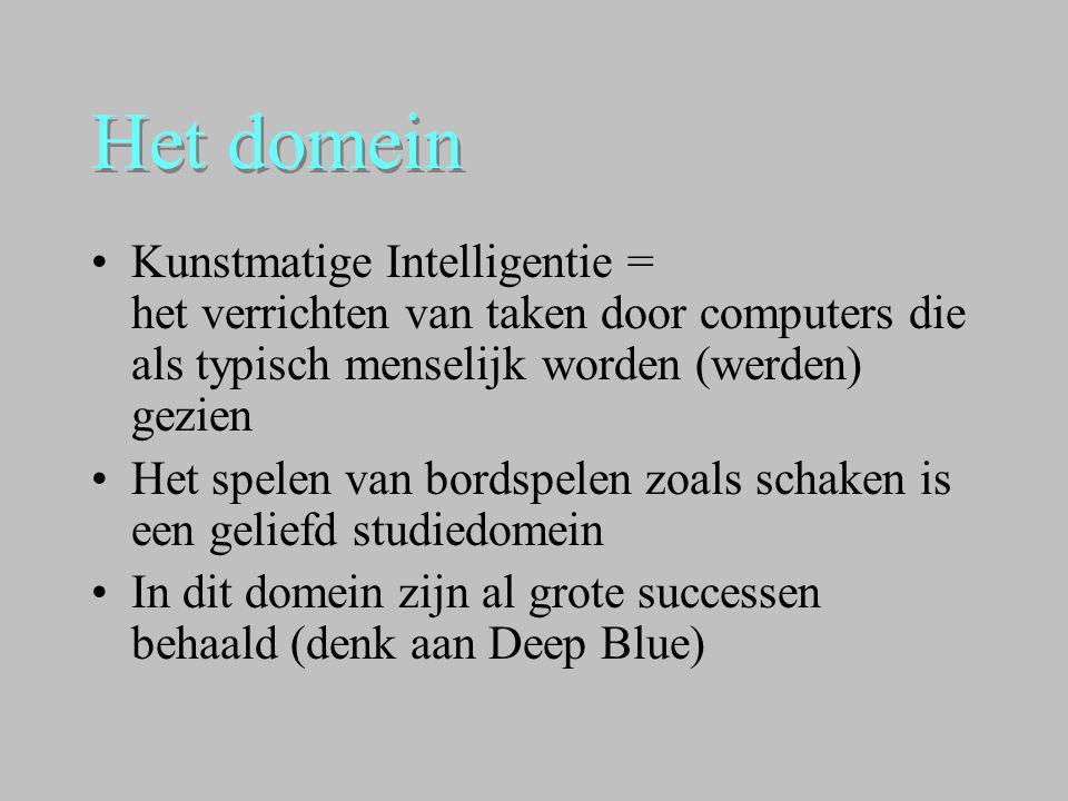 Het domein •Kunstmatige Intelligentie = het verrichten van taken door computers die als typisch menselijk worden (werden) gezien •Het spelen van bords