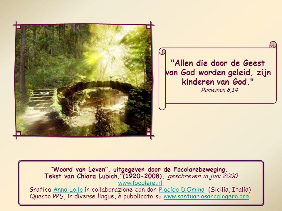 Ook de mensen om ons heen zullen dan merken dat we niet alleen kinderen zijn van een menselijke familie, maar kinderen van God.
