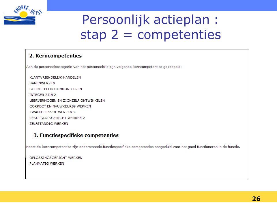 26 Persoonlijk actieplan : stap 2 = competenties