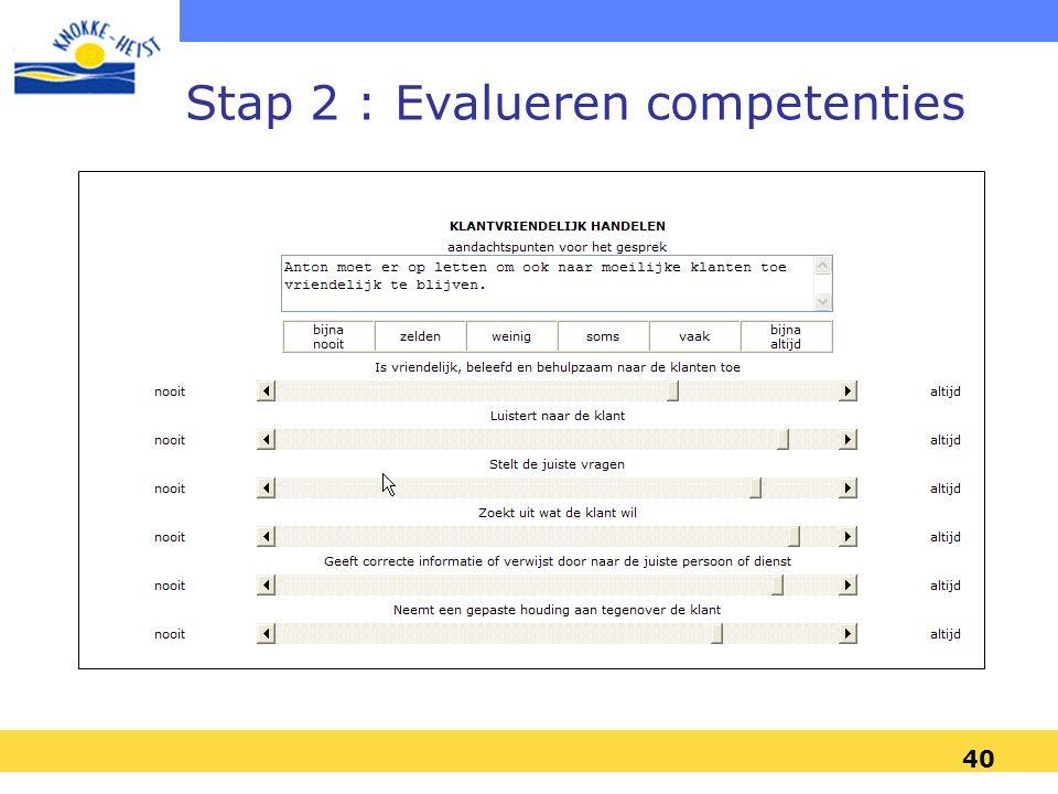 40 Stap 2 : Evalueren competenties