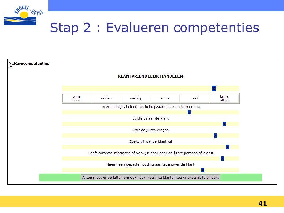 41 Stap 2 : Evalueren competenties