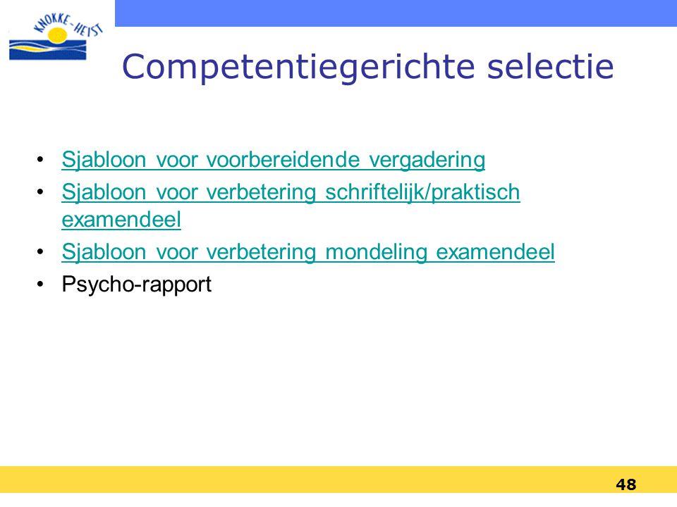 48 Competentiegerichte selectie •Sjabloon voor voorbereidende vergaderingSjabloon voor voorbereidende vergadering •Sjabloon voor verbetering schriftel