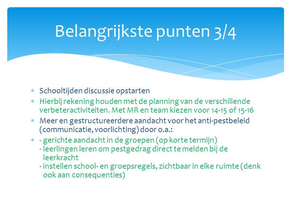  Schooltijden discussie opstarten  Hierbij rekening houden met de planning van de verschillende verbeteractiviteiten. Met MR en team kiezen voor 14-