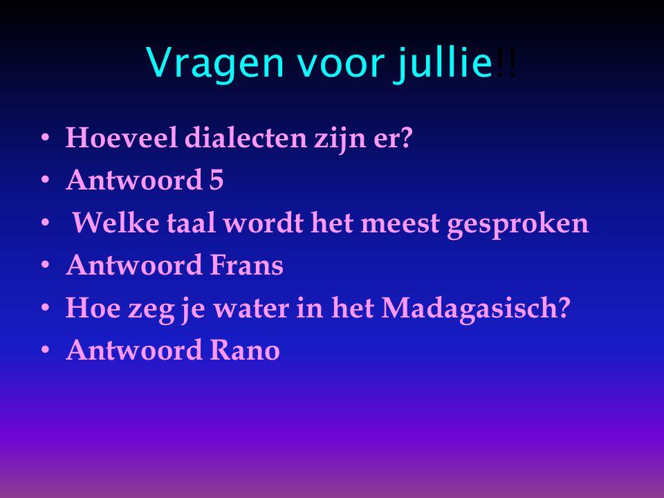 Vragen voor jullie!.• Hoeveel dialecten zijn er.