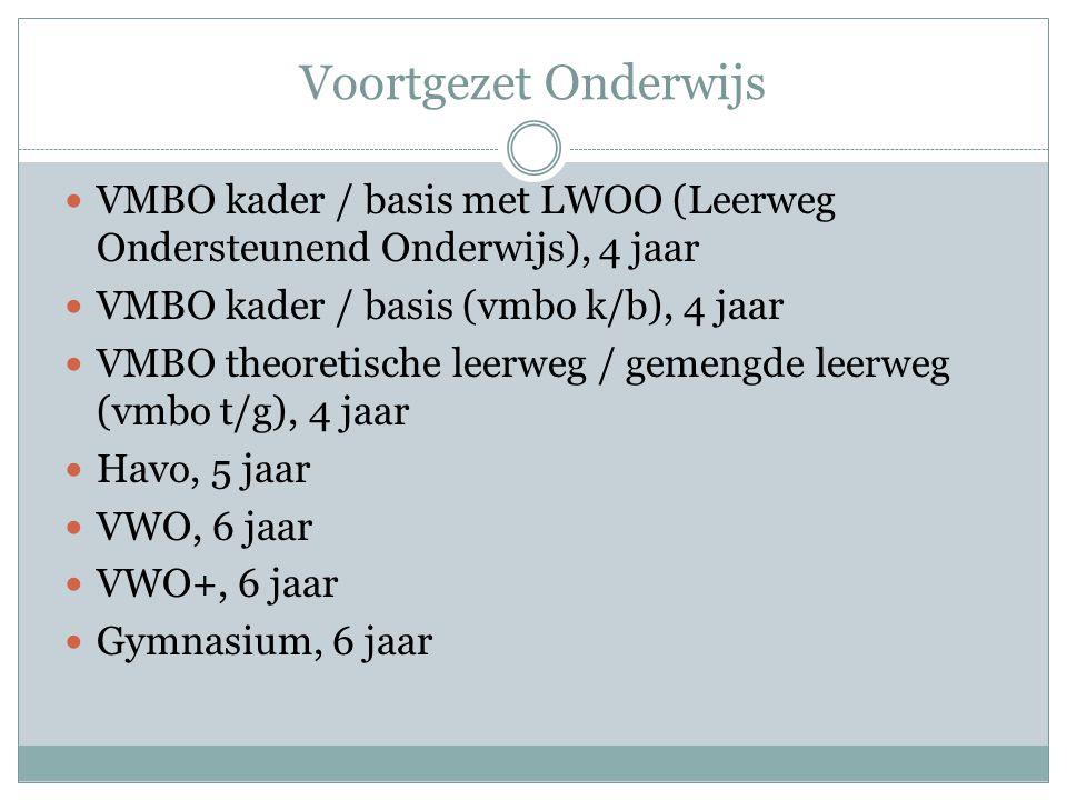 Voortgezet Onderwijs  VMBO kader / basis met LWOO (Leerweg Ondersteunend Onderwijs), 4 jaar  VMBO kader / basis (vmbo k/b), 4 jaar  VMBO theoretisc