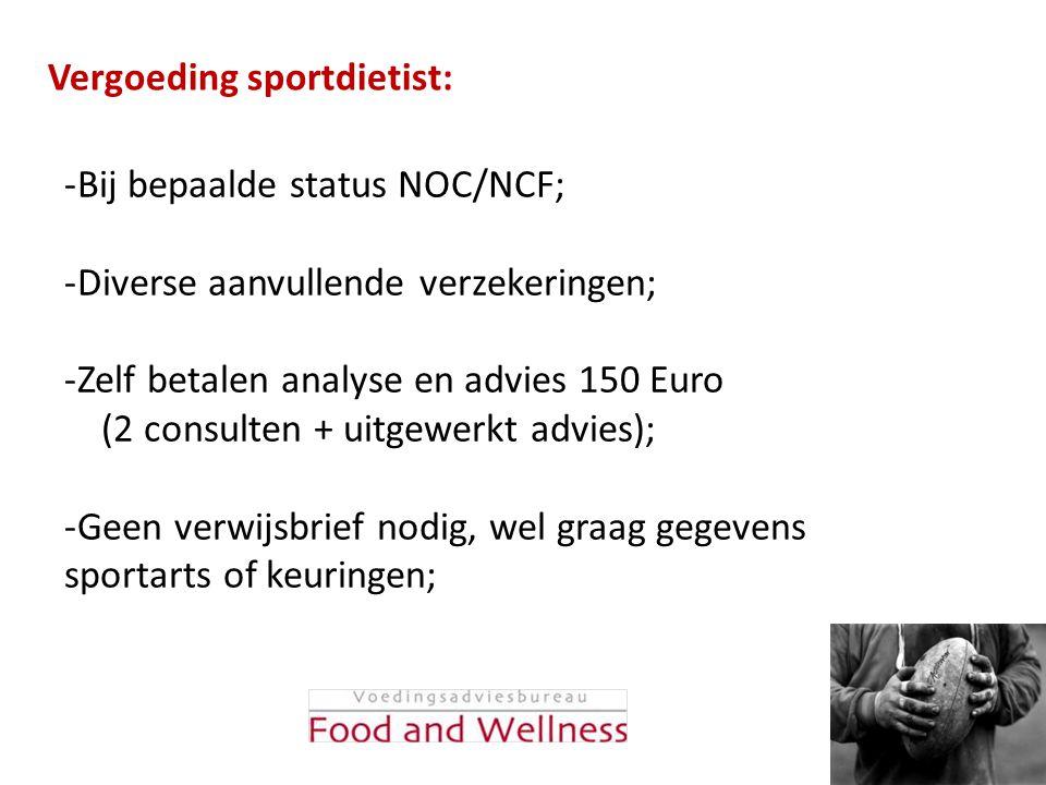 Vergoeding sportdietist: -Bij bepaalde status NOC/NCF; -Diverse aanvullende verzekeringen; -Zelf betalen analyse en advies 150 Euro (2 consulten + uit