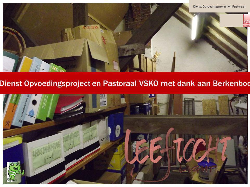 Dienst Opvoedingsproject en Pastoraal VSKO met dank aan Berkenboom en H.Hartschool
