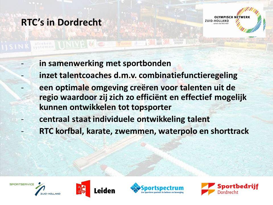 RTC's in Dordrecht -in samenwerking met sportbonden -inzet talentcoaches d.m.v.