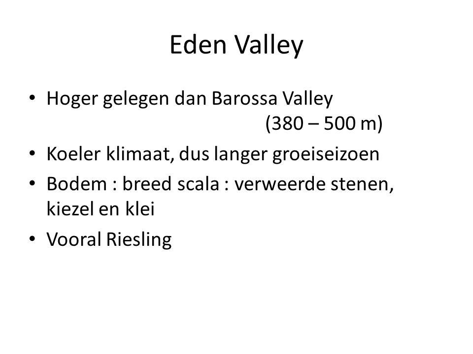 Eden Valley • Hoger gelegen dan Barossa Valley (380 – 500 m) • Koeler klimaat, dus langer groeiseizoen • Bodem : breed scala : verweerde stenen, kieze