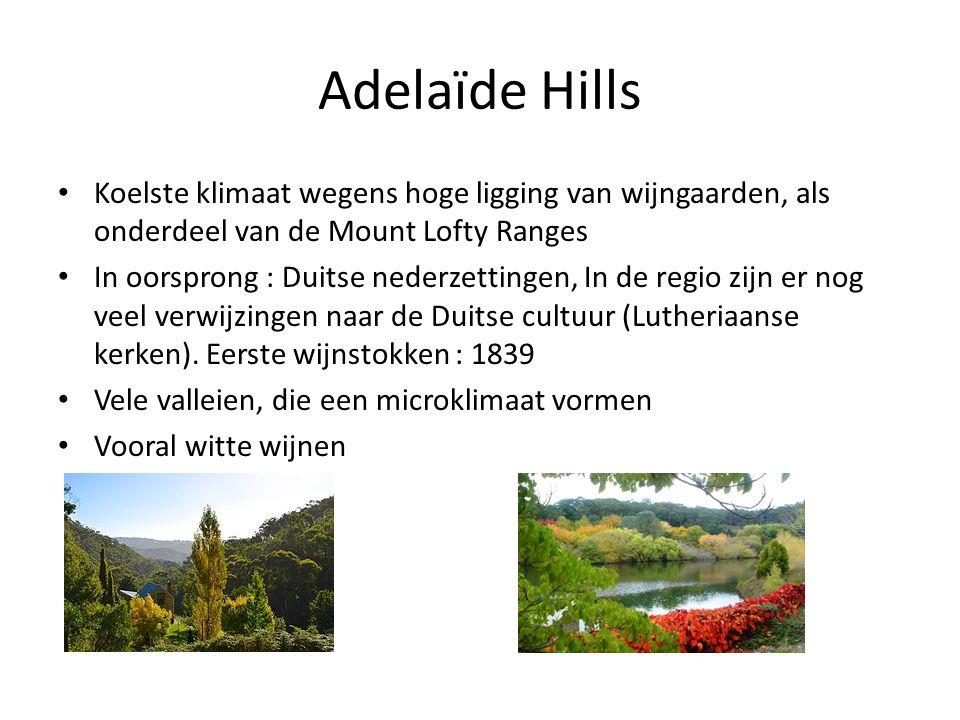 Adelaïde Hills • Koelste klimaat wegens hoge ligging van wijngaarden, als onderdeel van de Mount Lofty Ranges • In oorsprong : Duitse nederzettingen,