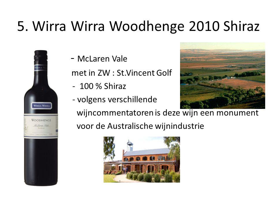 5. Wirra Wirra Woodhenge 2010 Shiraz - - McLaren Vale m met in ZW : St.Vincent Golf - 100 % Shiraz - volgens verschillende wijncommentatoren is deze w
