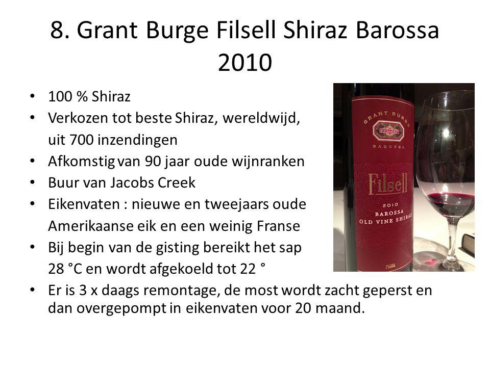 8. Grant Burge Filsell Shiraz Barossa 2010 • 100 % Shiraz • Verkozen tot beste Shiraz, wereldwijd, uit 700 inzendingen • Afkomstig van 90 jaar oude wi