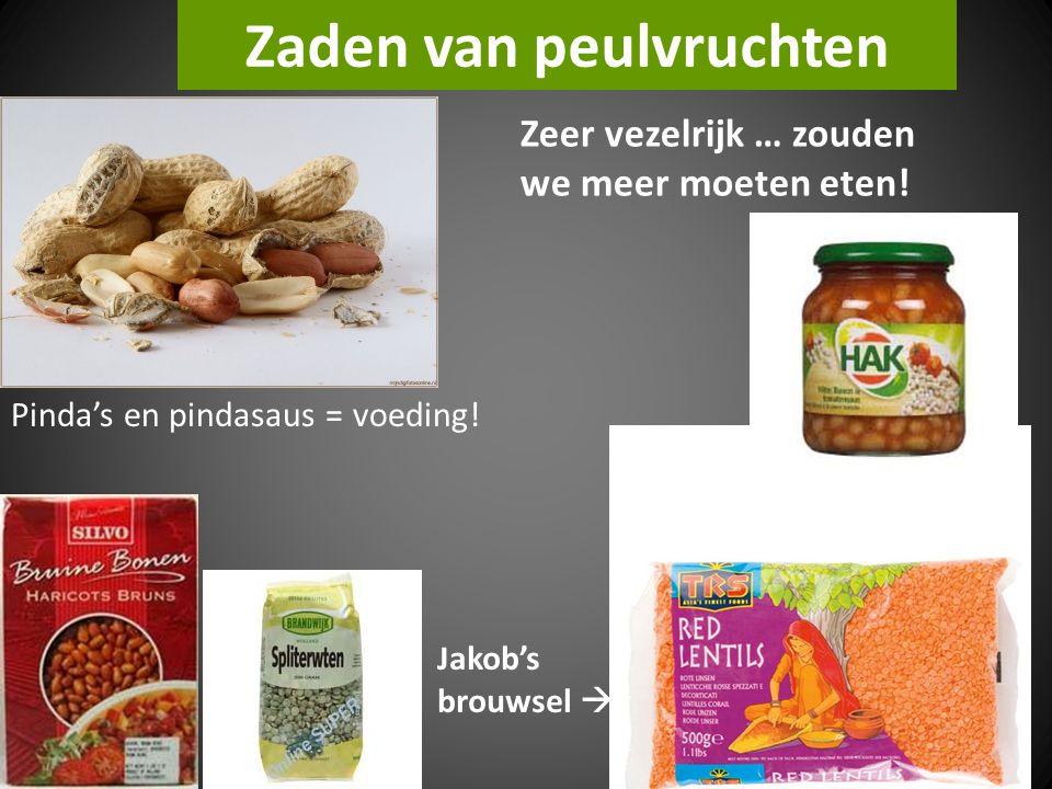Zaden van peulvruchten Zeer vezelrijk … zouden we meer moeten eten! Jakob's brouwsel  Pinda's en pindasaus = voeding!