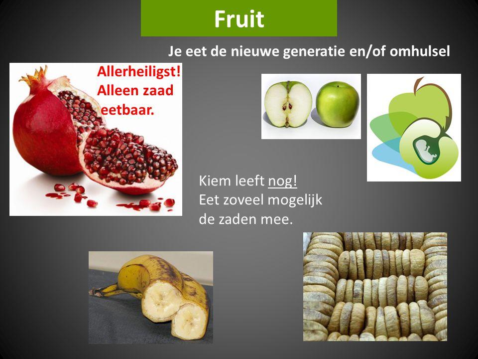 Fruit Je eet de nieuwe generatie en/of omhulsel Kiem leeft nog! Eet zoveel mogelijk de zaden mee. Allerheiligst! Alleen zaad eetbaar.