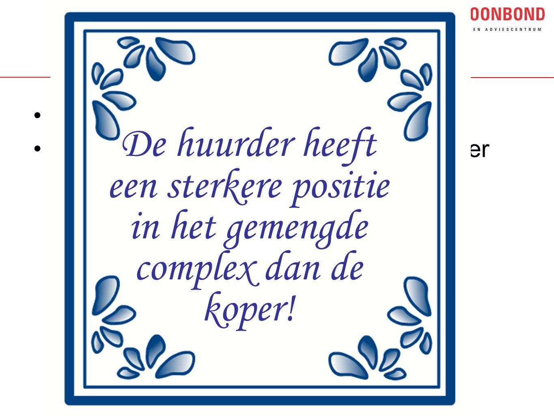 •Delfts blauw tegeltje •Huurder heeft sterkere positie dan koper De huurder heeft een sterkere positie in het gemengde complex dan de koper!