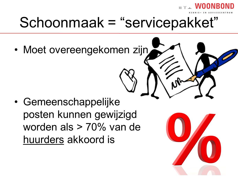 """Schoonmaak = """"servicepakket"""" •Moet overeengekomen zijn •Gemeenschappelijke posten kunnen gewijzigd worden als > 70% van de huurders akkoord is"""