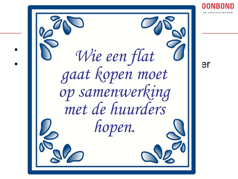 •Delfts blauw tegeltje •Huurder heeft sterkere positie dan koper Wie een flat gaat kopen moet op samenwerking met de huurders hopen.