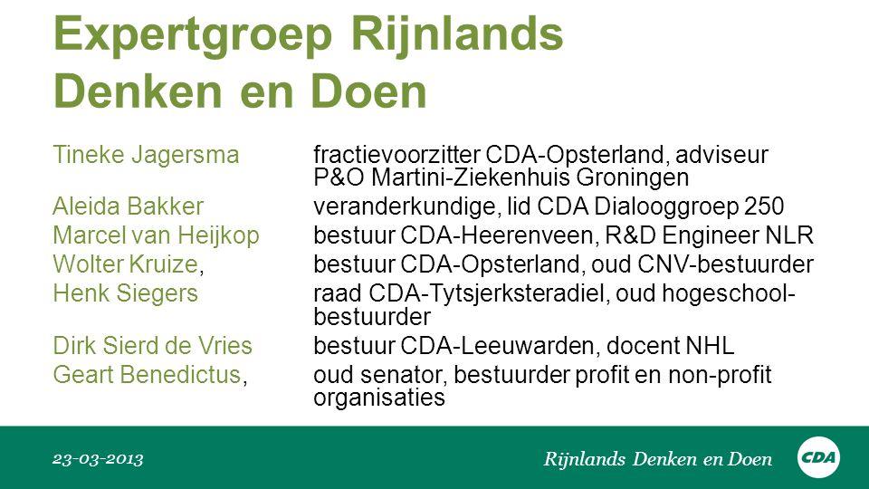 Expertgroep Rijnlands Denken en Doen 23-03-2013 Rijnlands Denken en Doen Tineke Jagersma fractievoorzitter CDA-Opsterland, adviseur P&O Martini-Zieken