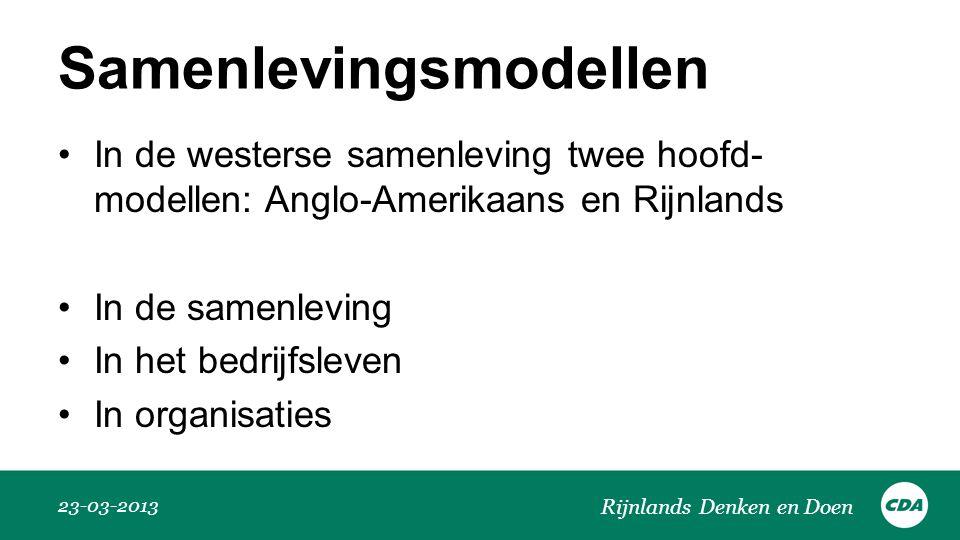 Samenlevingsmodellen •In de westerse samenleving twee hoofd- modellen: Anglo-Amerikaans en Rijnlands •In de samenleving •In het bedrijfsleven •In orga