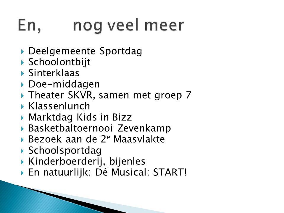  Deelgemeente Sportdag  Schoolontbijt  Sinterklaas  Doe-middagen  Theater SKVR, samen met groep 7  Klassenlunch  Marktdag Kids in Bizz  Basket
