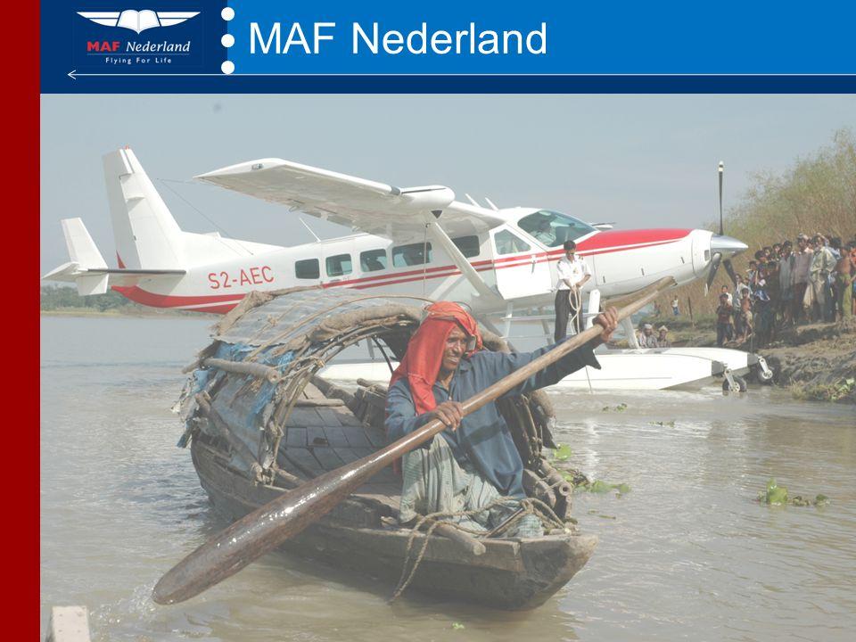 Mission Aviation Fellowship MAF is •'Gods Woord en Liefde verspreiden met Vliegdiensten' •Partner voor 900 (hulp)organisaties en kerken (bijv.