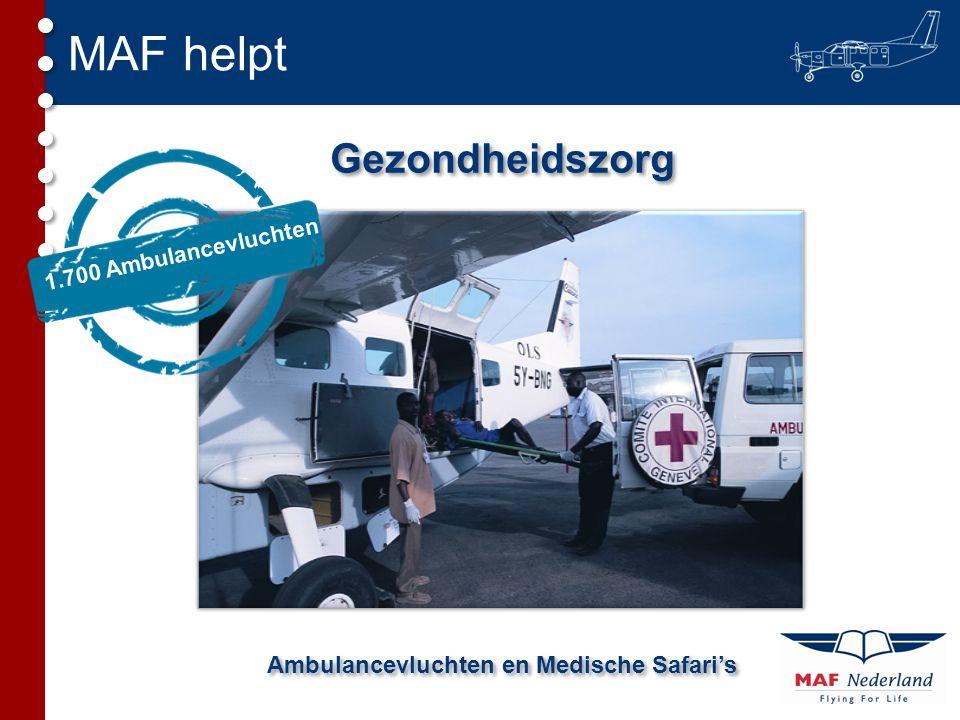 MAF helpt Gezondheidszorg Ambulancevluchten en Medische Safari's 1.700 Ambulancevluchten