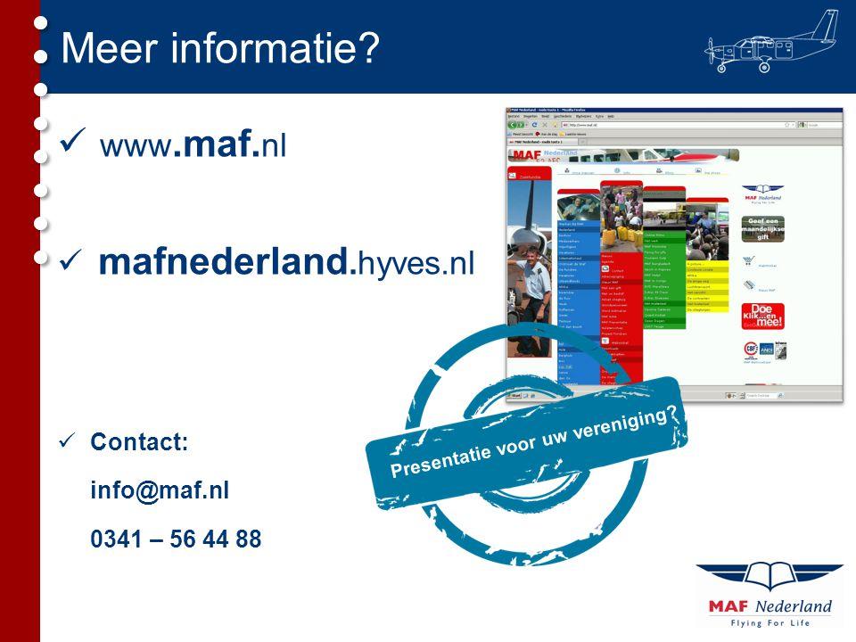  www.maf. nl  mafnederland.hyves.nl Meer informatie? Presentatie voor uw vereniging?  Contact: info@maf.nl 0341 – 56 44 88