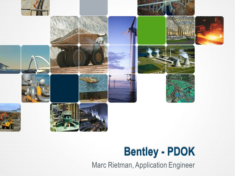 Bentley - PDOK Marc Rietman, Application Engineer