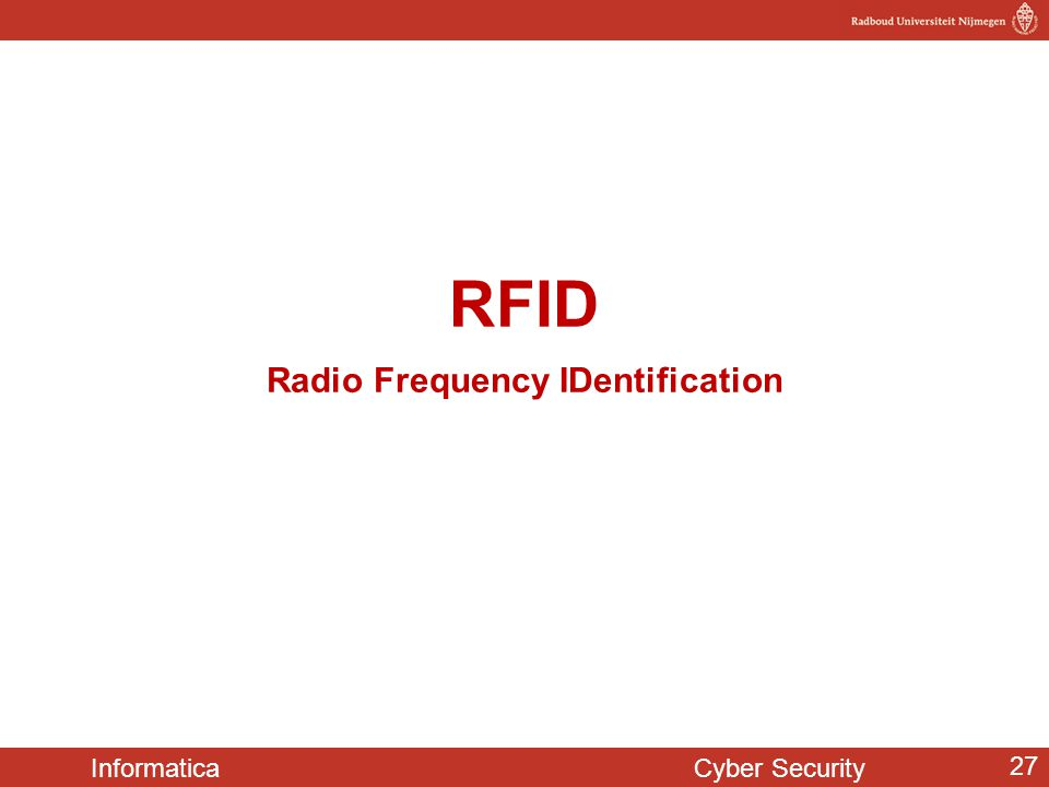 Informatica Cyber Security 27 RFID Radio Frequency IDentification