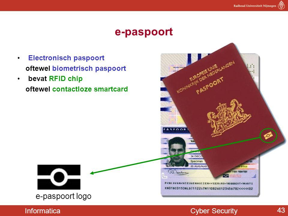 Informatica Cyber Security 43 e-paspoort • Electronisch paspoort oftewel biometrisch paspoort • bevat RFID chip oftewel contactloze smartcard e-paspoo