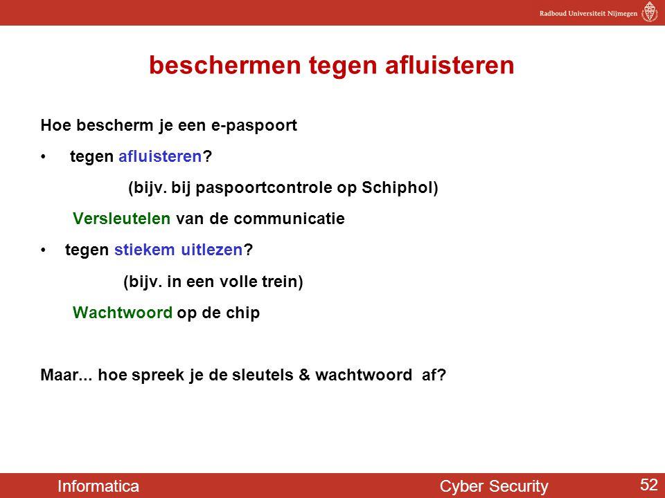 Informatica Cyber Security 52 beschermen tegen afluisteren Hoe bescherm je een e-paspoort • tegen afluisteren? (bijv. bij paspoortcontrole op Schiphol