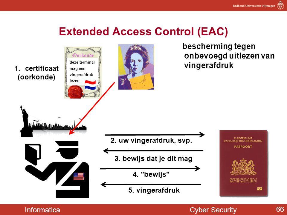 Informatica Cyber Security 66 bescherming tegen onbevoegd uitlezen van vingerafdruk Extended Access Control (EAC) 5. vingerafdruk 1.certificaat (oorko