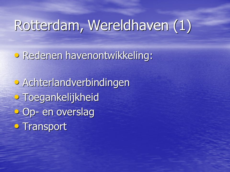Achterlandverbindingen • Weg • Binnenvaart • Shortsea • Pijpleiding • Spoor