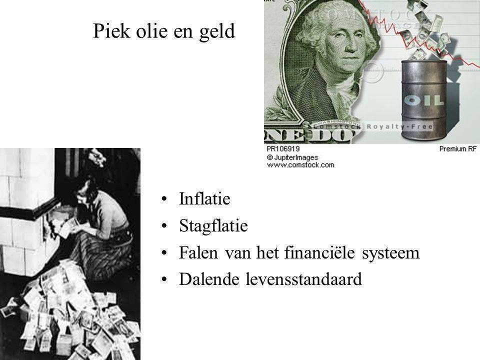 Piek olie en geld •Inflatie •Stagflatie •Falen van het financiële systeem •Dalende levensstandaard