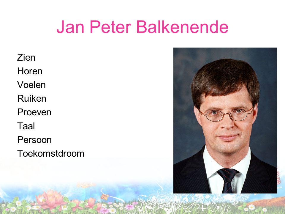 Jan Peter Balkenende Zien Horen Voelen Ruiken Proeven Taal Persoon Toekomstdroom